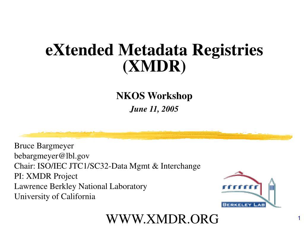 extended metadata registries xmdr nkos workshop june 11 2005 l.