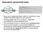 alternative connectivity tests