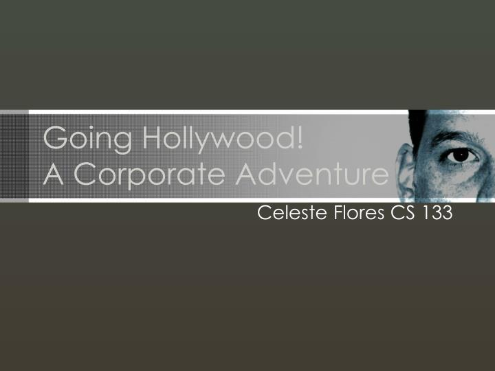 going hollywood a corporate adventure n.