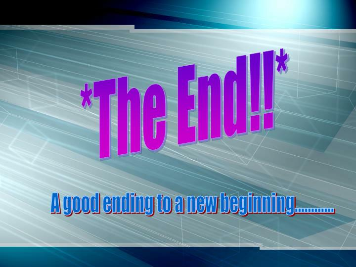 *The End!!*