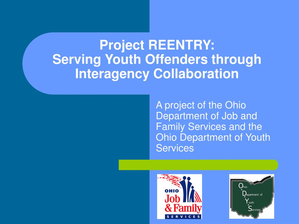 project reentry serving youth offenders through interagency collaboration l.