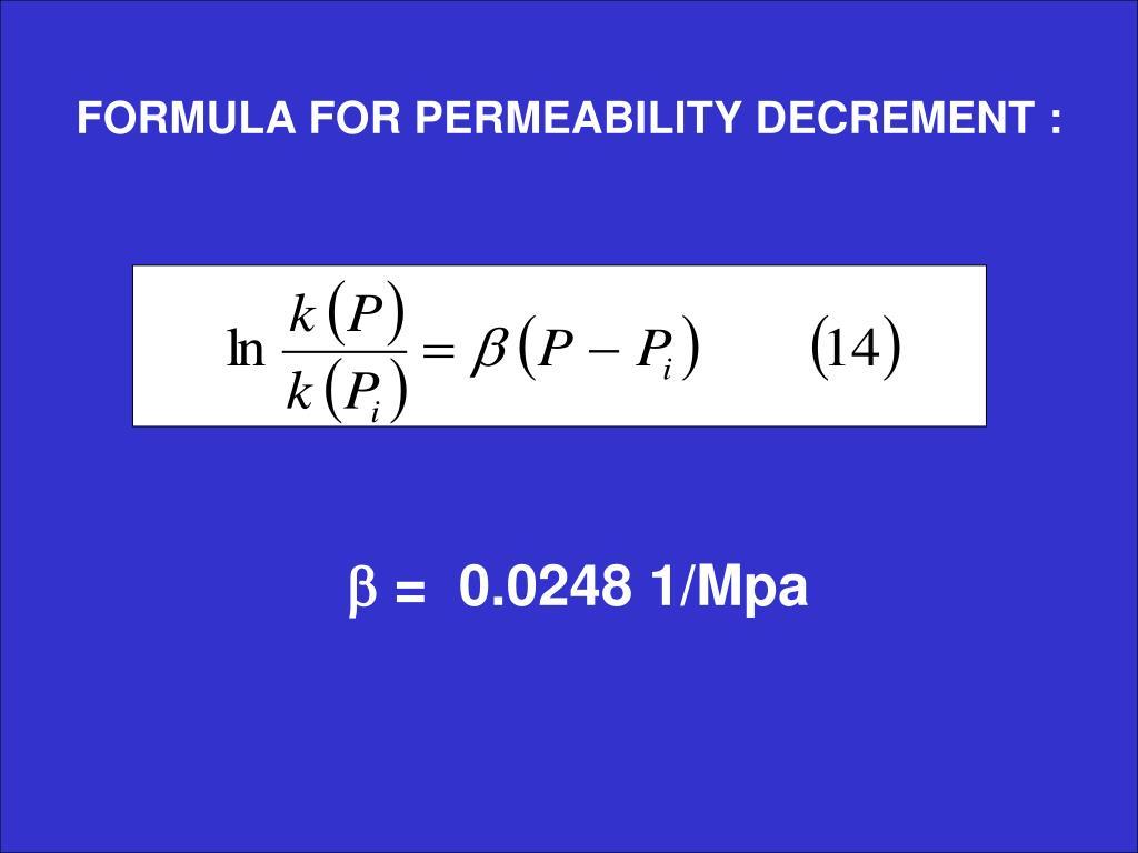 FORMULA FOR PERMEABILITY DECREMENT :