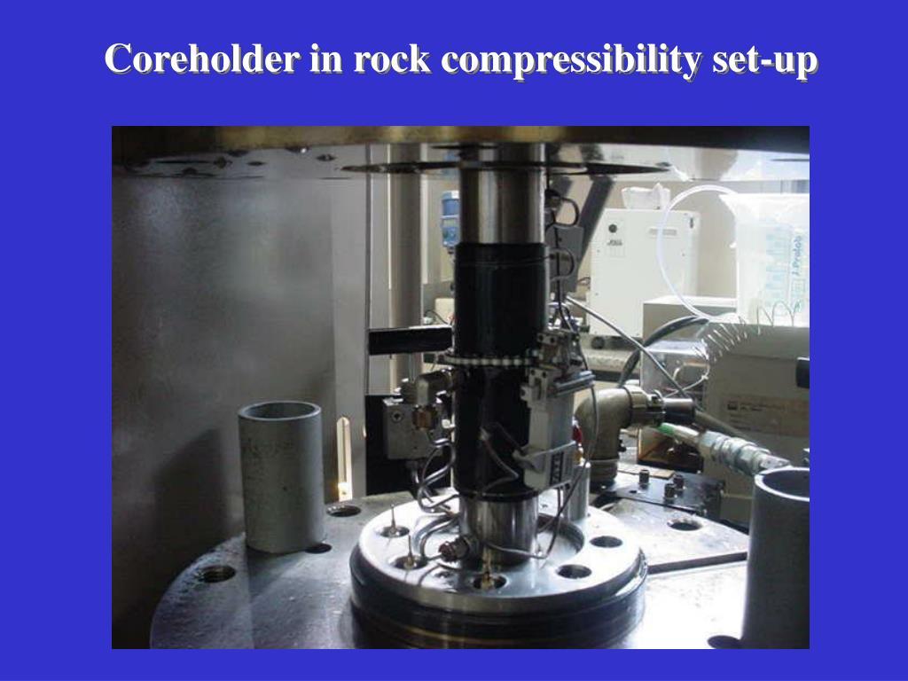 Coreholder in rock compressibility set-up