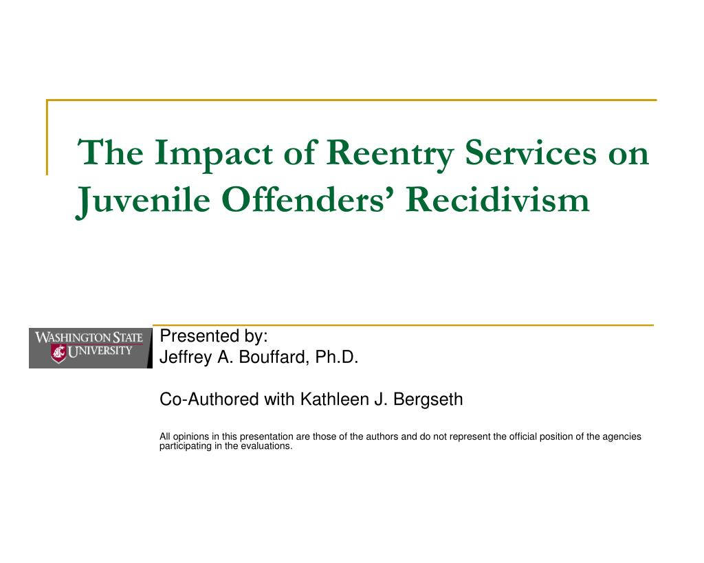 the impact of reentry services on juvenile offenders recidivism l.