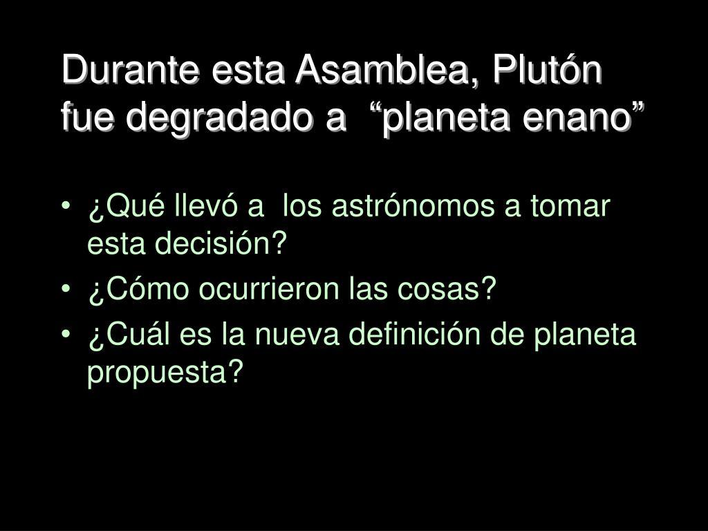 """Durante esta Asamblea, Plutón fue degradado a  """"planeta enano"""""""