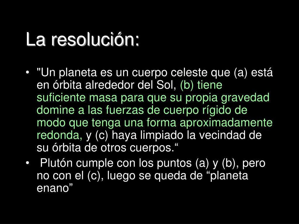 La resolución: