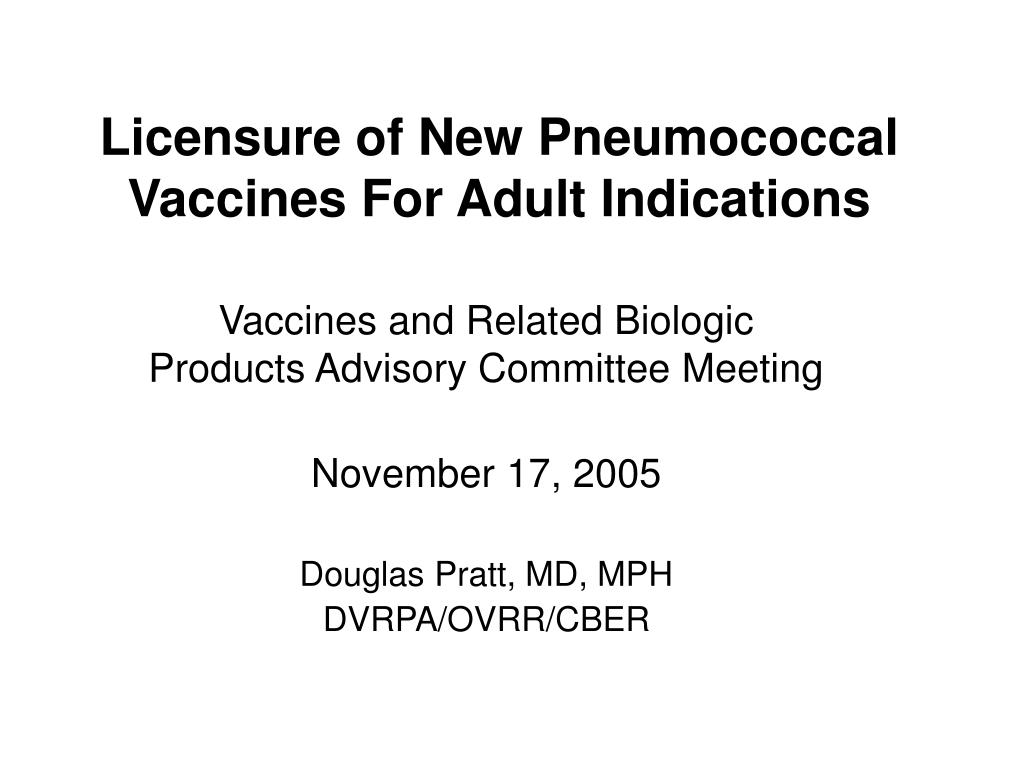 licensure of new p neumococcal vaccines for adult indications l.