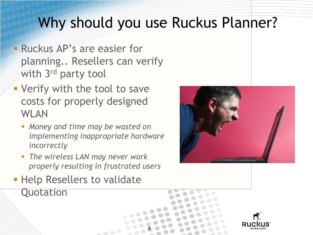 Why should you use Ruckus Planner?