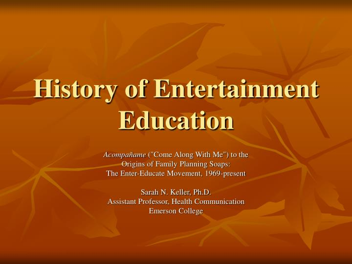 history of entertainment education n.