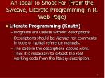 an ideal to shoot for from the sweave literate programming in r web page10