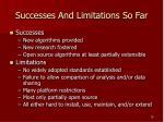 successes and limitations so far