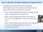 how to design scalable appraisal approaches