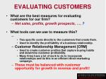 evaluating customers