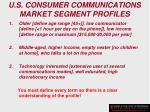 u s consumer communications market segment profiles