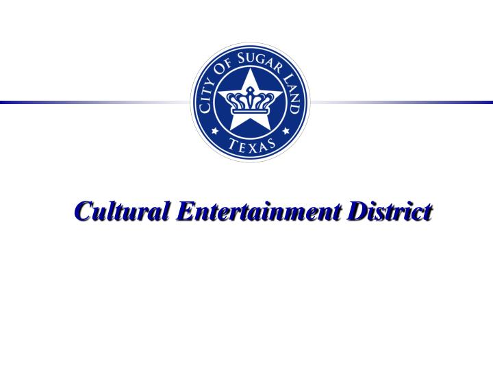 cultural entertainment district n.