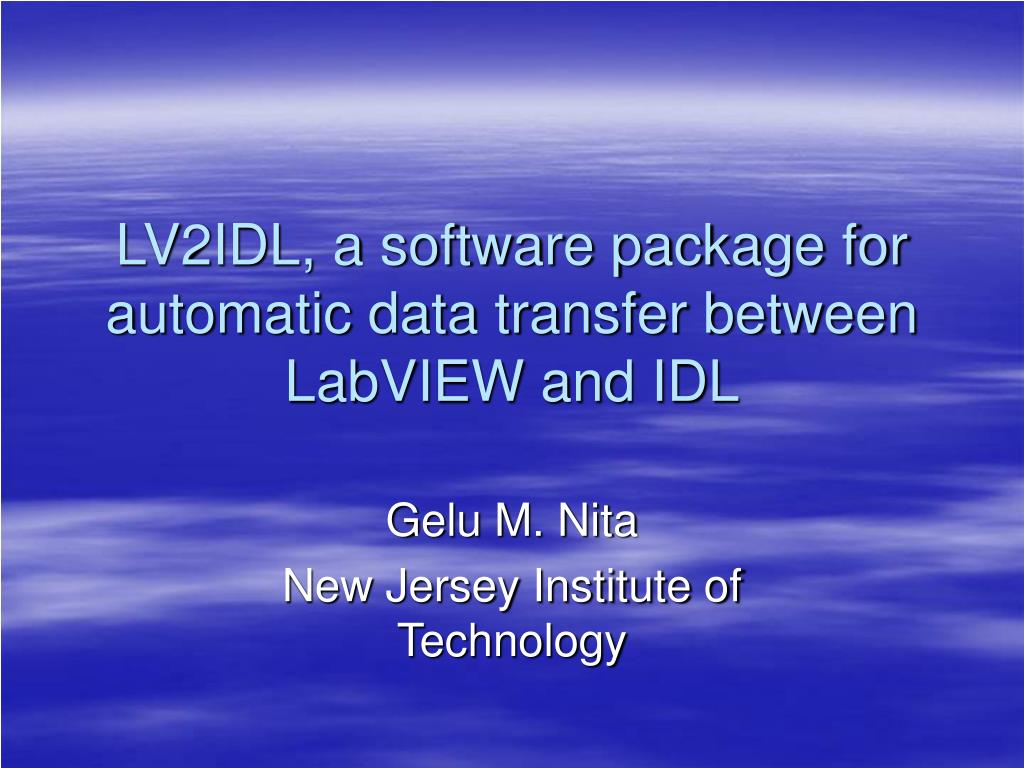 lv2idl a software package for automatic data transfer between labview and idl l.