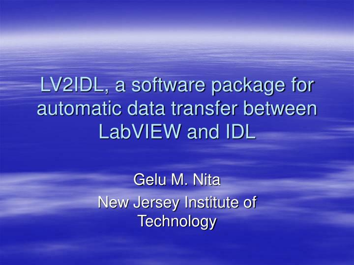 lv2idl a software package for automatic data transfer between labview and idl n.