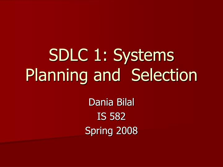 sdlc 1 systems planning and selection n.
