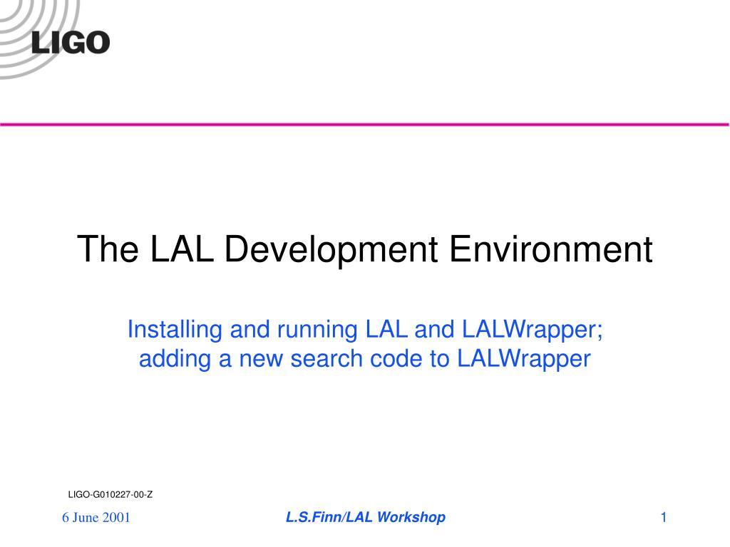 the lal development environment l.