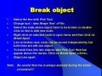 break object