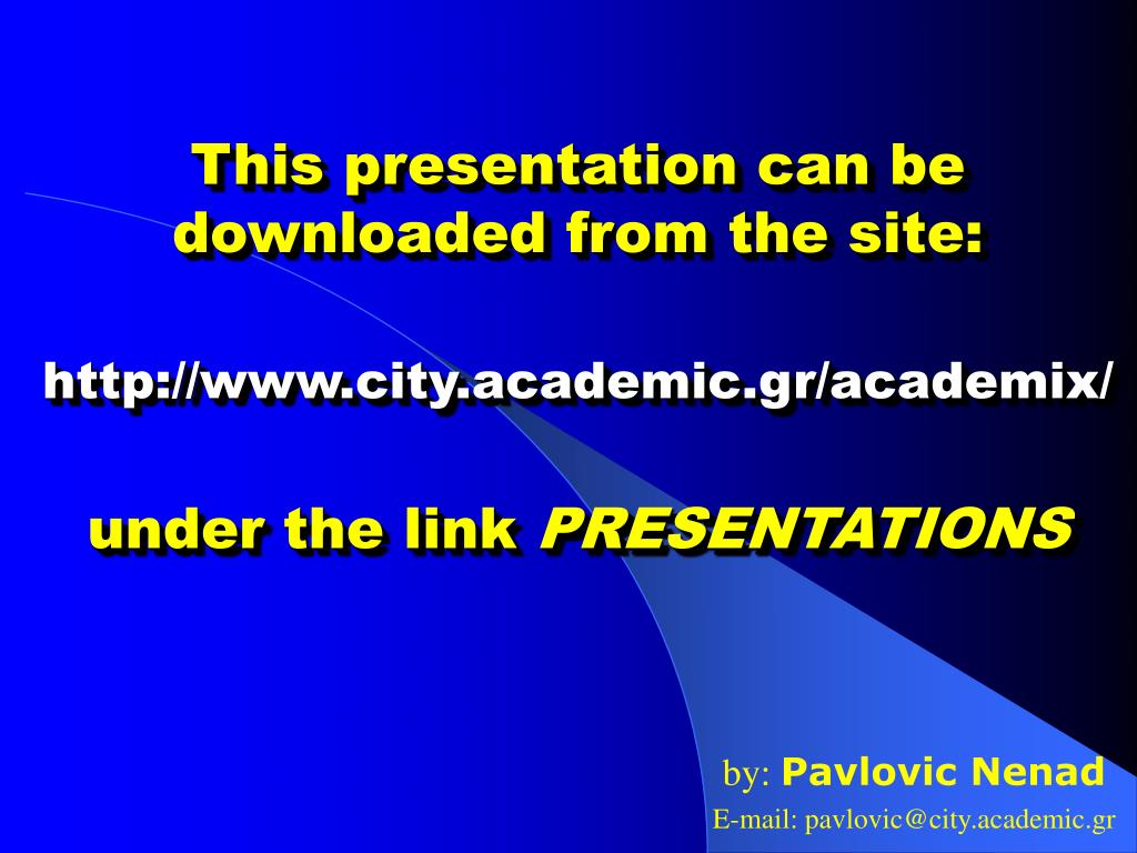 This presentation can be downloaded from the site: