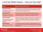 land use model outputs how can they help