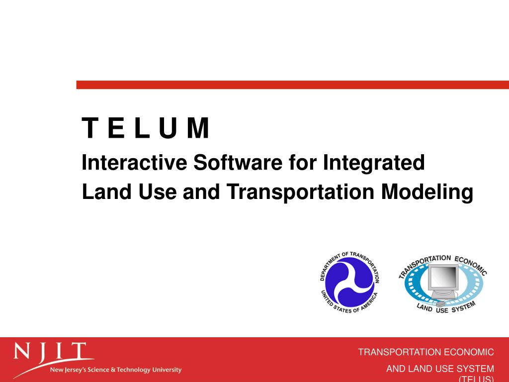t e l u m interactive software for integrated land use and transportation modeling l.