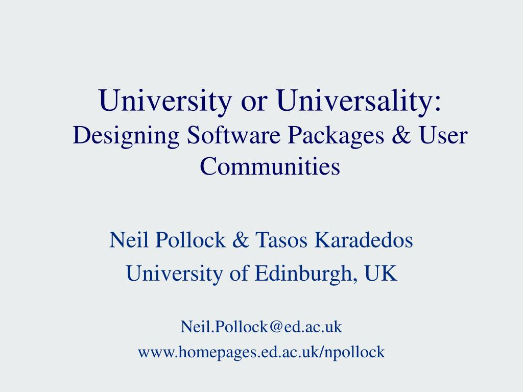 university or universality designing software packages user communities l.