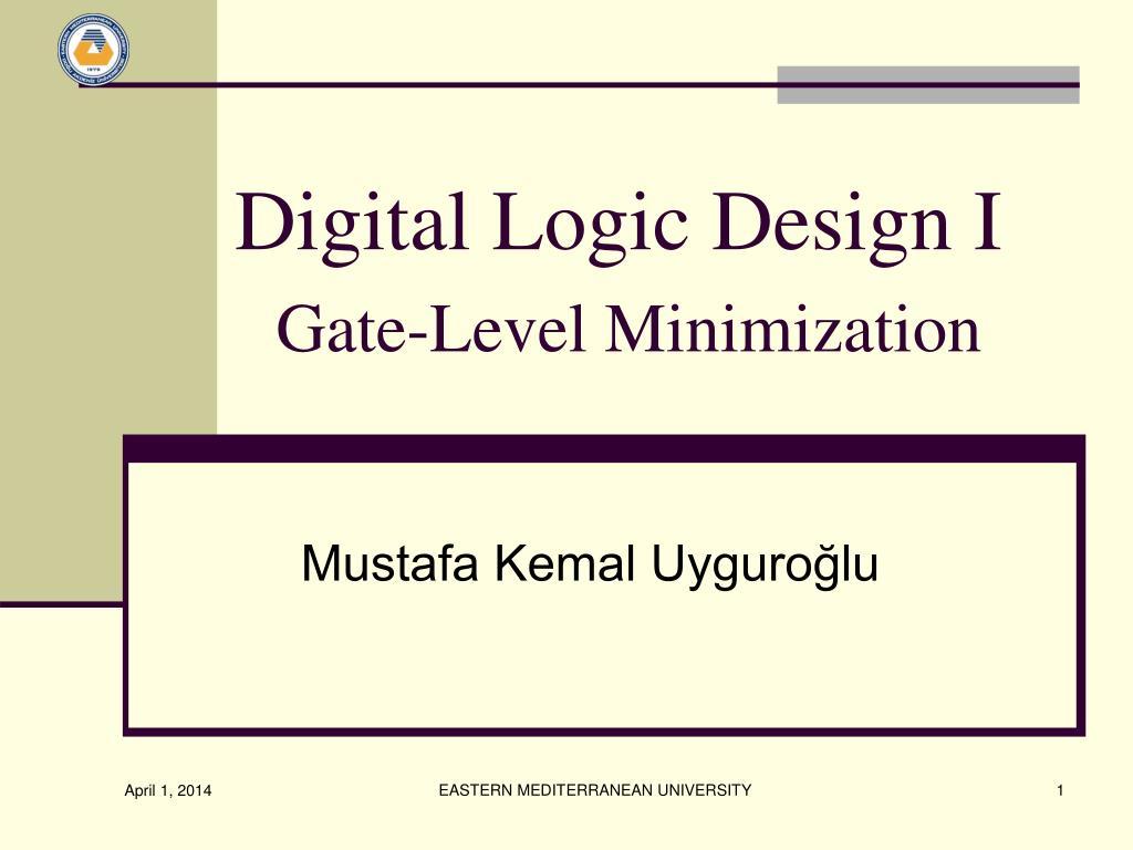 digital logic design i gate level minimization l.