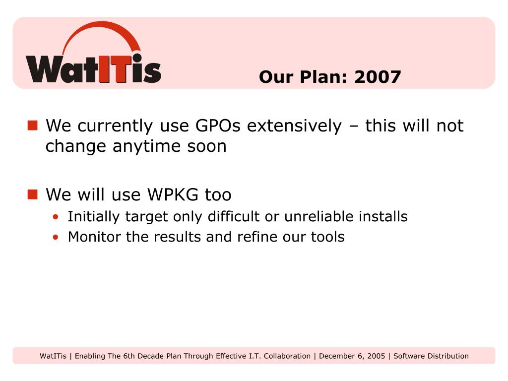 Our Plan: 2007