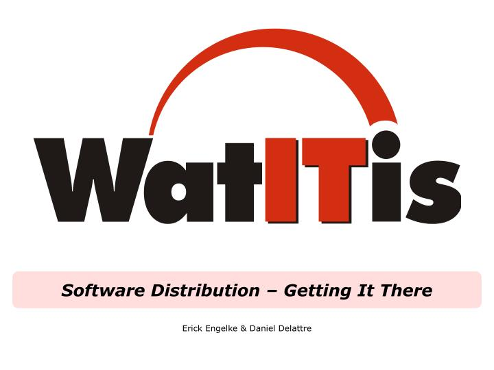 Software distribution getting it there