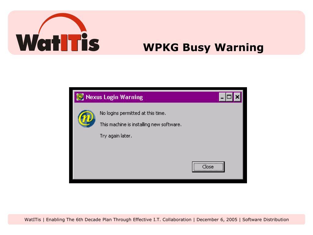 WPKG Busy Warning