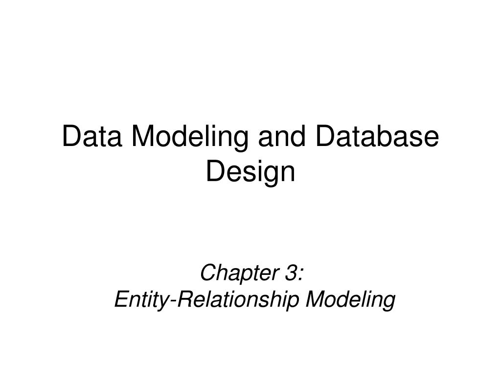 chapter 3 entity relationship modeling l.