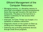 efficient management of the computer resources