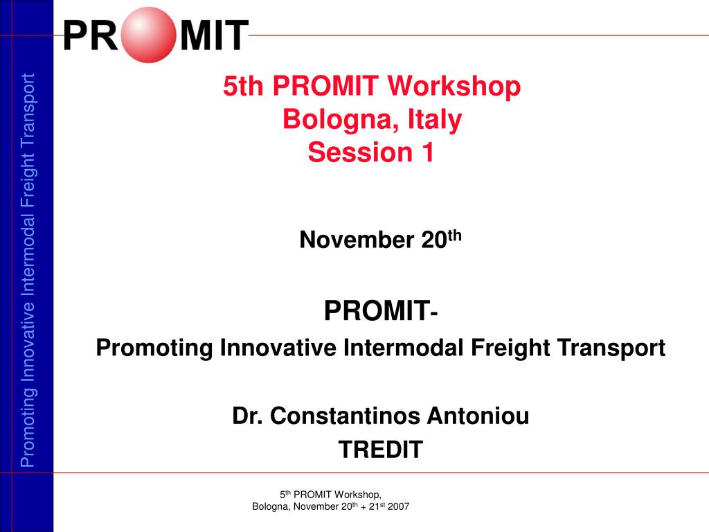 5th promit workshop bologna italy session 1 l.