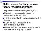 skills needed for the grounded theory research approach