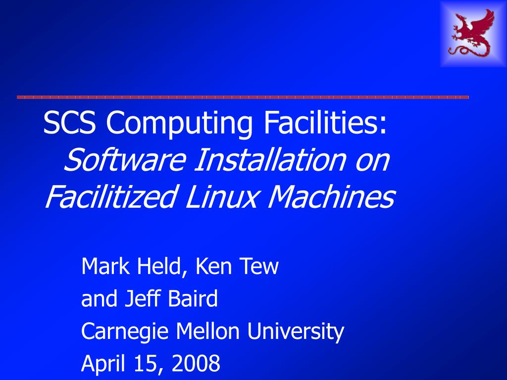 scs computing facilities software installation on facilitized linux machines l.