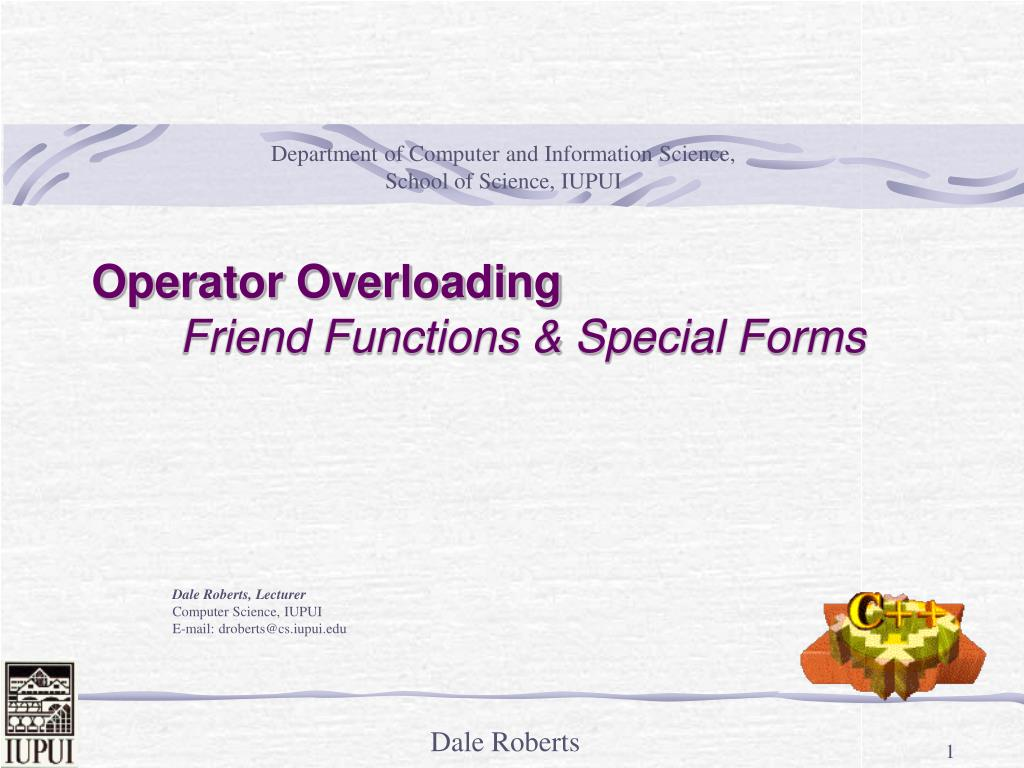 PPT - Operator Overloading Friend Functions & Special Forms