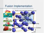 fusion implementation