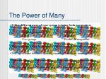 the power of many