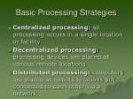 basic processing strategies