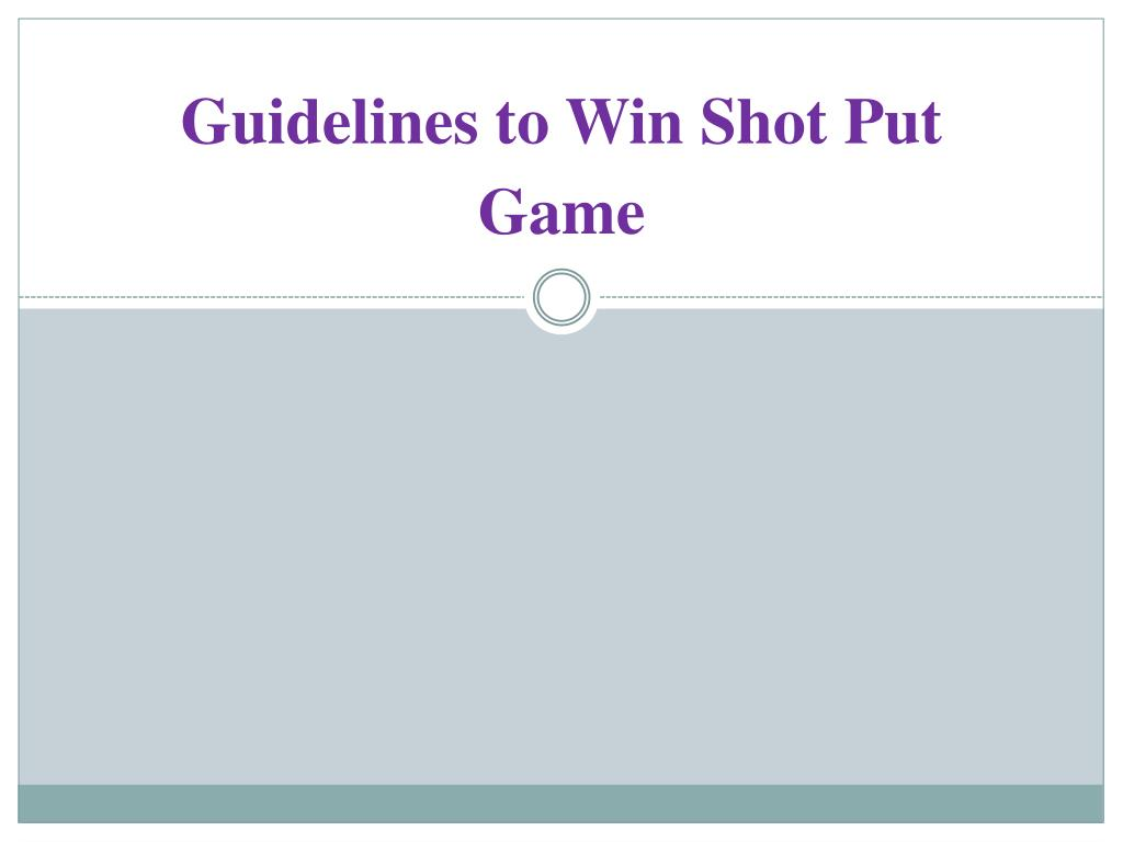 guidelines to win shot put game l.