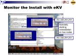 monitor the install with ekv