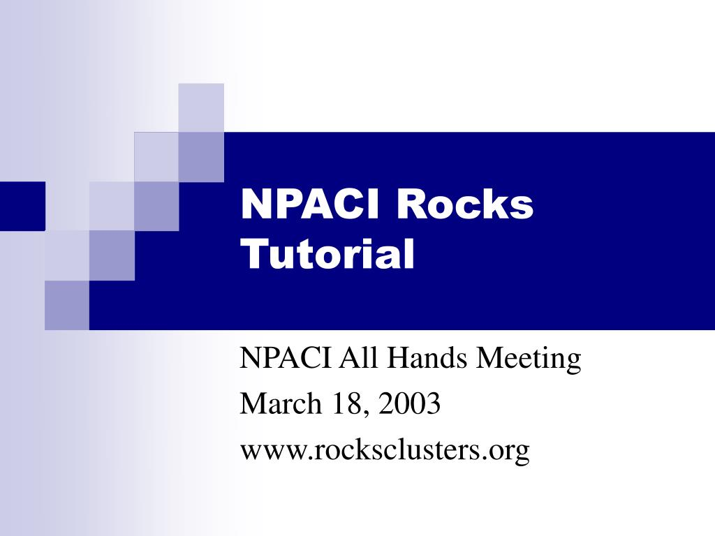 npaci rocks tutorial l.