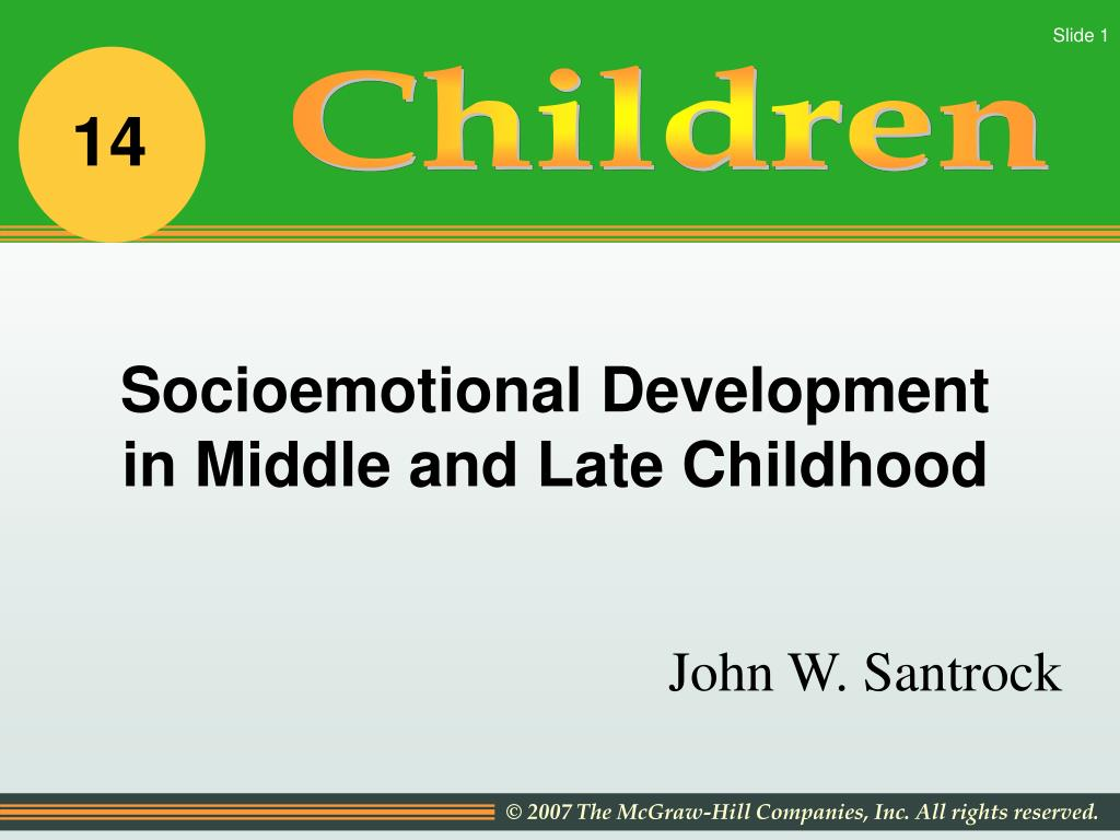 chapter 10 socioemotional development in middle and late childhood Chapter 7 physical and cognitive development in middle and late childhood  chapter 10 socioemotional development in adolescence.
