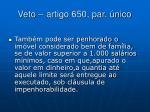 veto artigo 650 par nico