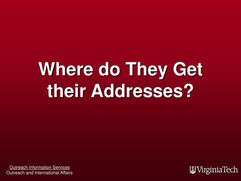 Where do They Get their Addresses?