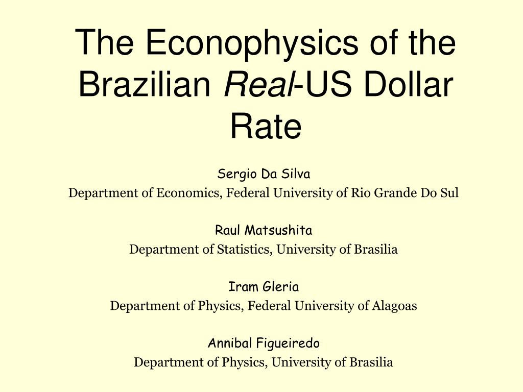the econophysics of the brazilian real us dollar rate l.