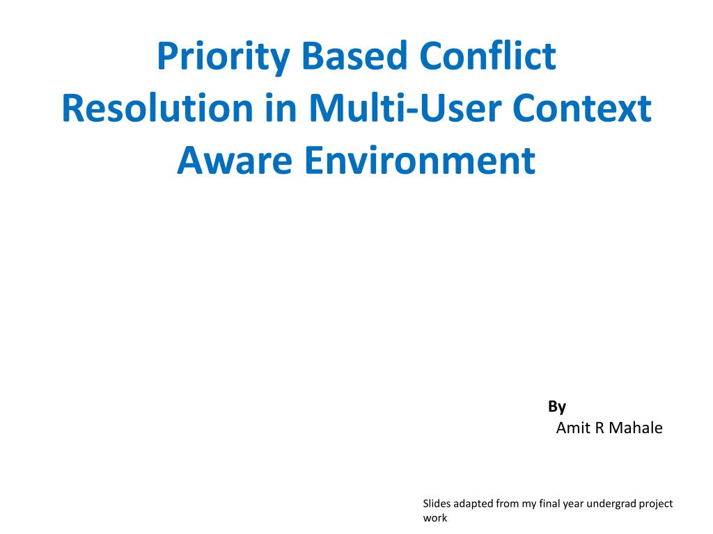 priority based conflict resolution in multi user context aware environment l.