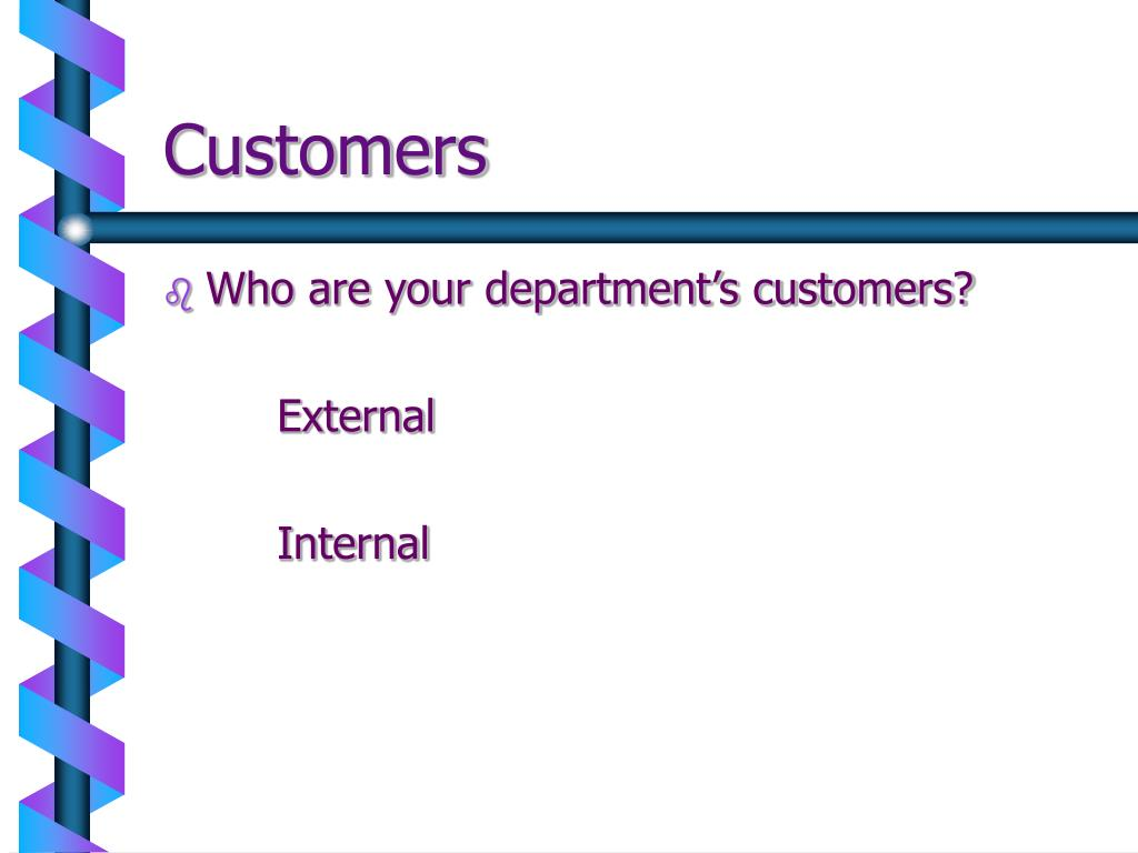 Who are your department's customers?